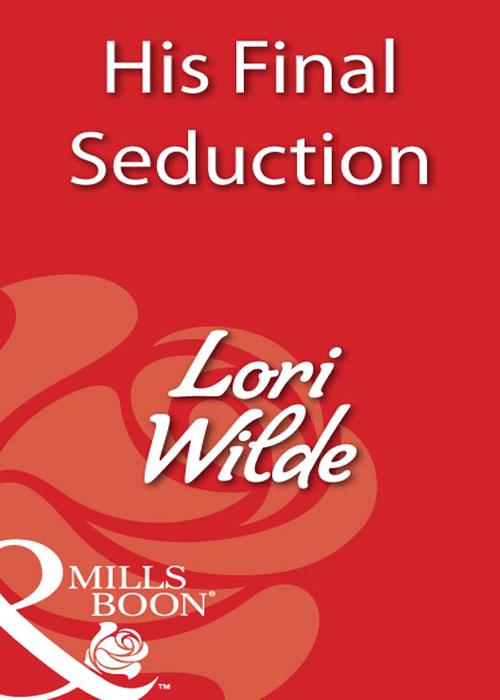 Lori Wilde His Final Seduction the killing 2