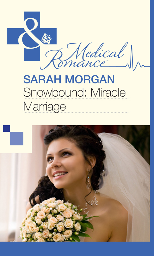 Sarah Morgan Snowbound: Miracle Marriage stella bagwell just for christmas
