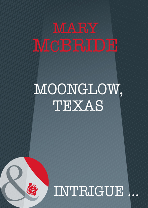 Mary McBride Moonglow, Texas moonglow