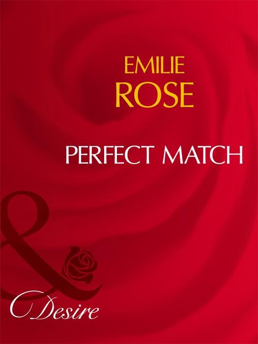 Emilie Rose Perfect Match emilie rose a passionate proposal