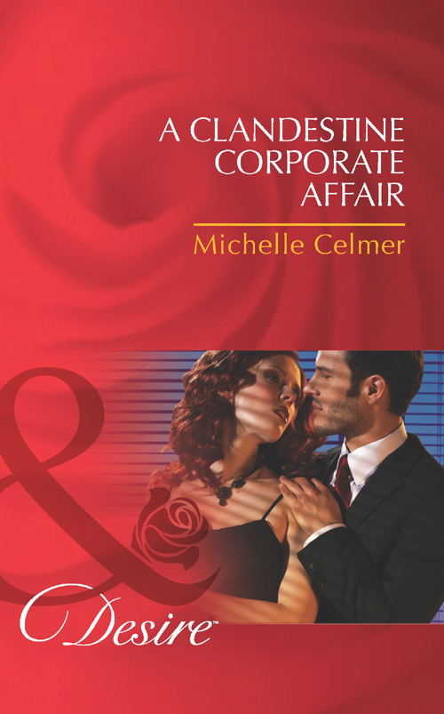 Michelle Celmer A Clandestine Corporate Affair
