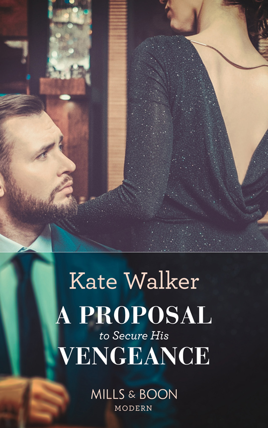 Kate Walker A Proposal To Secure His Vengeance