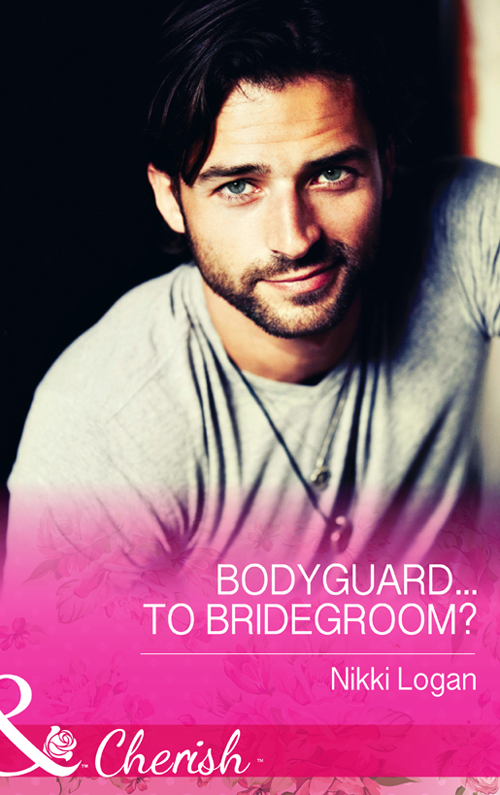 Nikki Logan Bodyguard...To Bridegroom? donna young the bodyguard contract