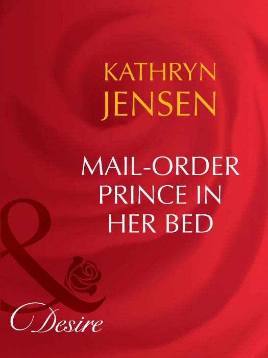 Kathryn Jensen Mail-Order Prince In Her Bed dr moussa toure loose him and let him go