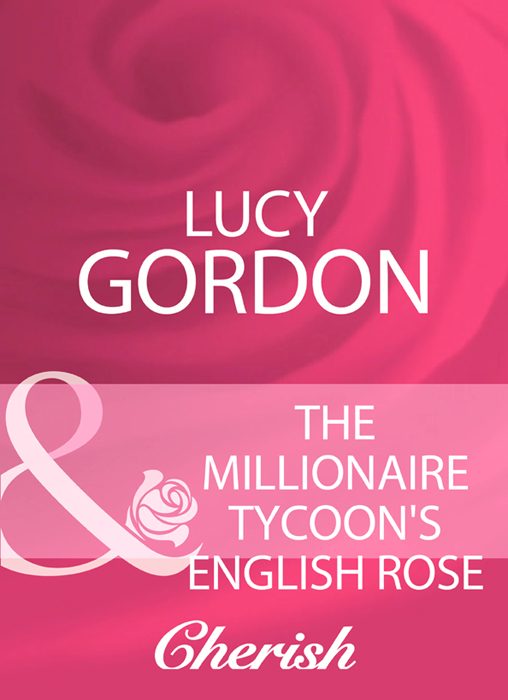 Lucy Gordon The Millionaire Tycoon's English Rose lucy gordon the millionaire s christmas wish