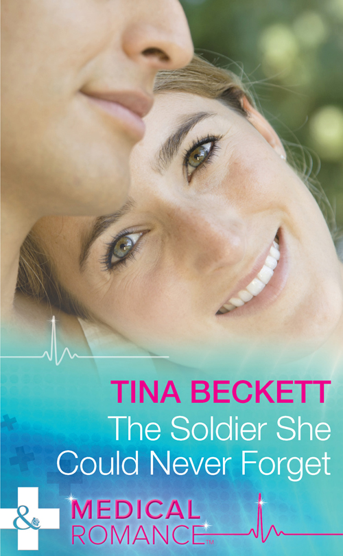 Tina Beckett The Soldier She Could Never Forget tina beckett the soldier she could never forget