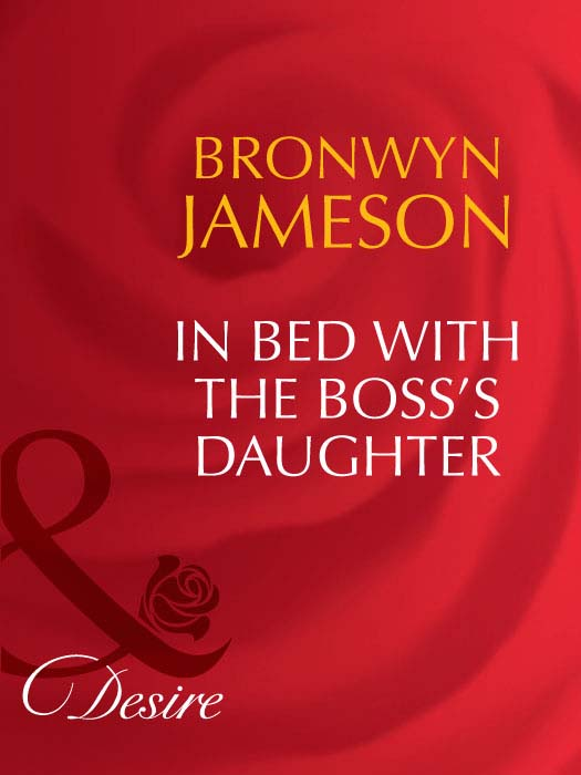 BRONWYN JAMESON In Bed with the Boss's Daughter bronwyn jameson back in fortune s bed