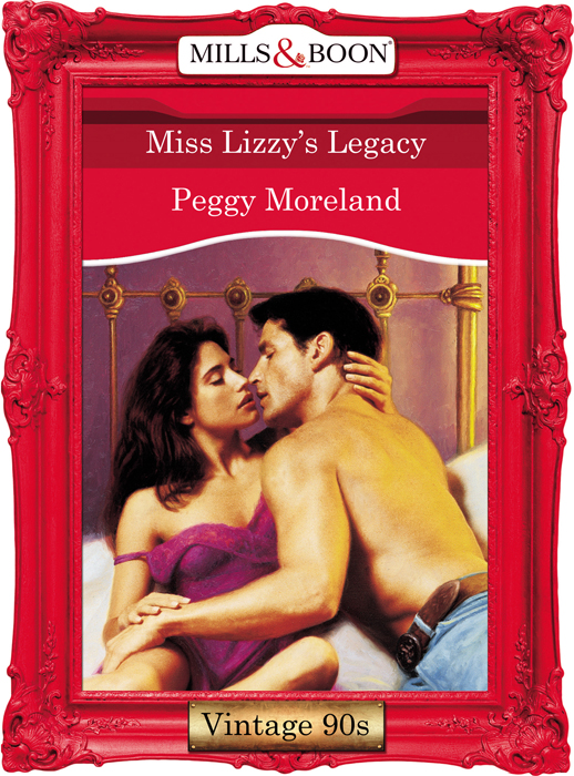 Peggy Moreland Miss Lizzy's Legacy peggy moreland the texan s tiny secret
