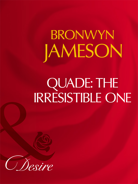 BRONWYN JAMESON Quade: The Irresistible One bronwyn jameson back in fortune s bed