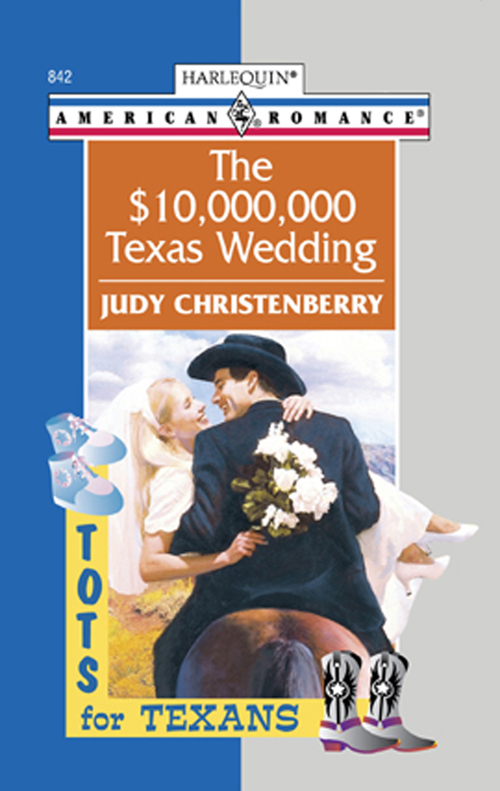 Judy Christenberry The $10,000,000 Texas Wedding texas texas say what you want the collection