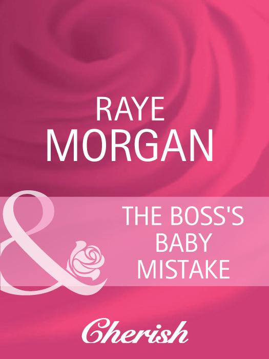 Raye Morgan The Boss's Baby Mistake raye morgan the heir s proposal