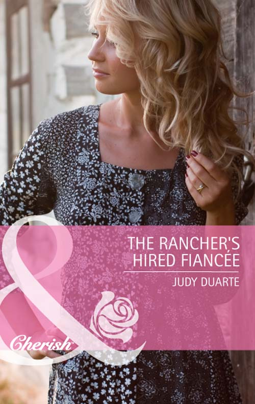Judy Duarte The Rancher's Hired Fiancée the irresistible offer