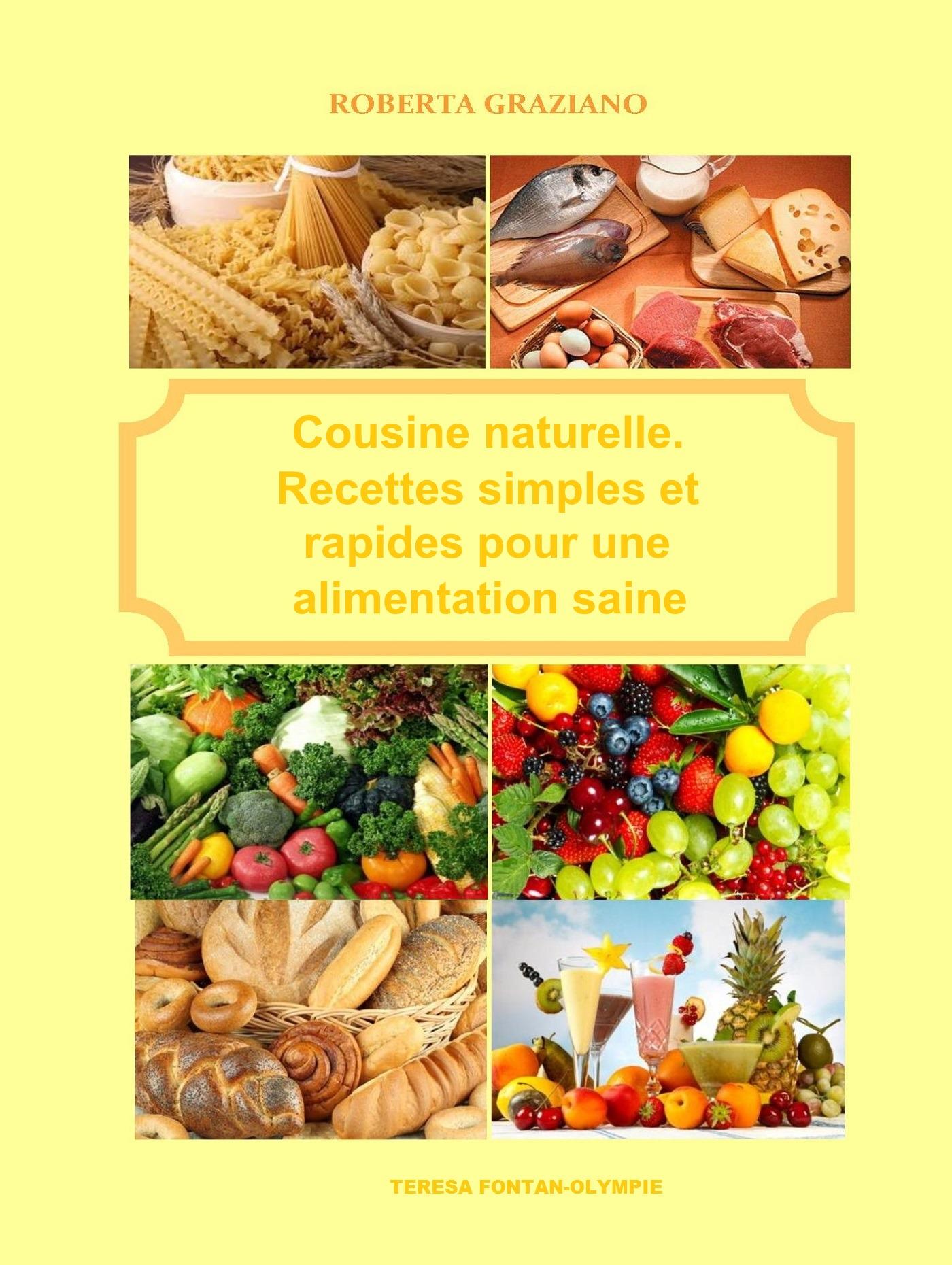 Roberta Graziano Cuisine Naturelle. Recettes Simples Et Rapides Pour Une Alimentation Saine кастрюля la cuisine 5250mb зеленая