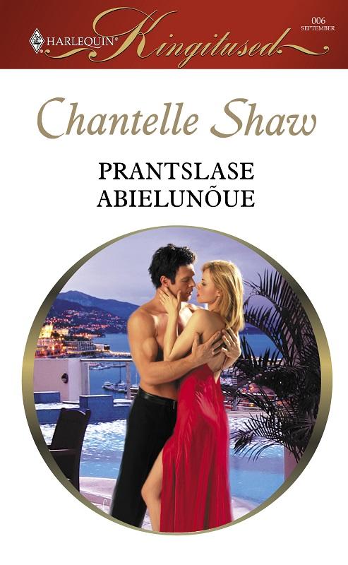 Chantelle Shaw Prantslase abielunõue jakob pärn oma tuba oma luba