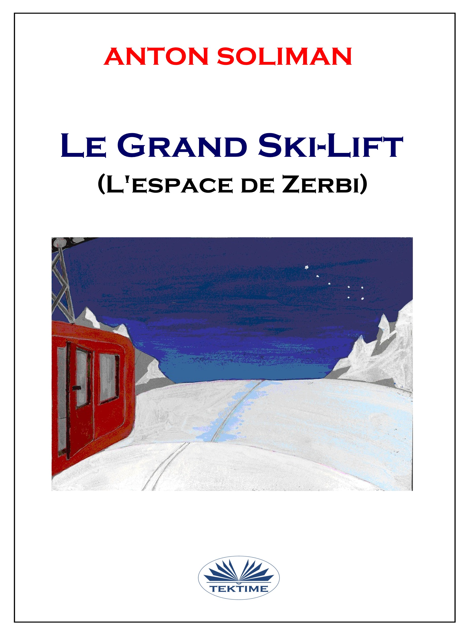Anton Soliman Le Grand Ski-Lift alain fournie le grand meaulnes