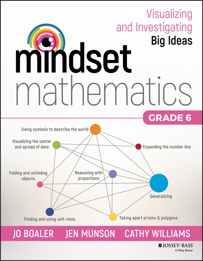 Jo Boaler Mindset Mathematics: Visualizing and Investigating Big Ideas, Grade 6