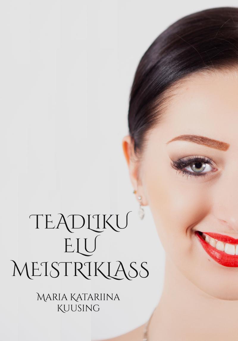 цена Maria Katariina Kuusing Teadliku elu meistriklass онлайн в 2017 году