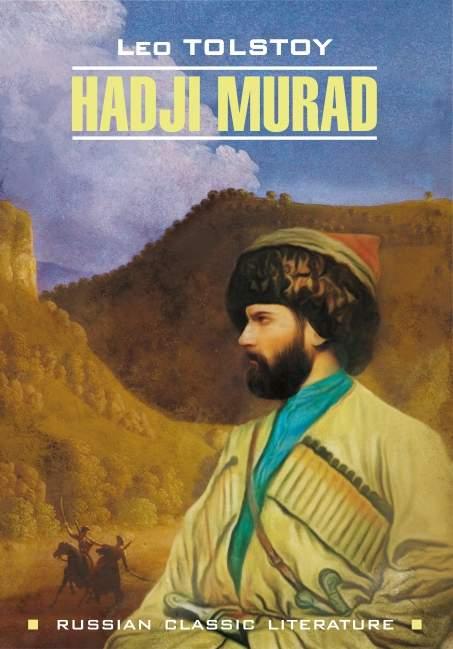 Hadji Murad / Хаджи-Мурат. Книга для чтения на английском языке