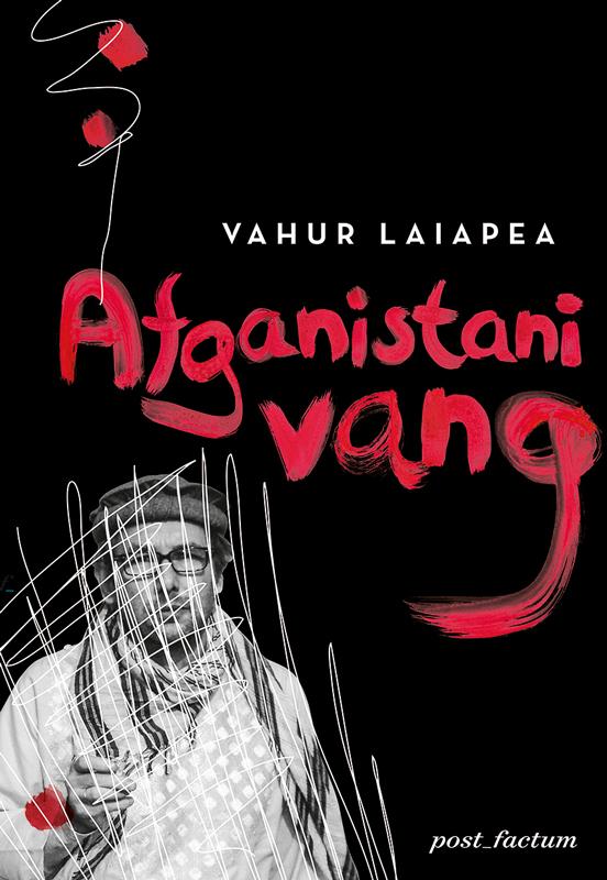 Vahur Laiapea Afganistani vang vahur afanasjev serafima ja bogdan