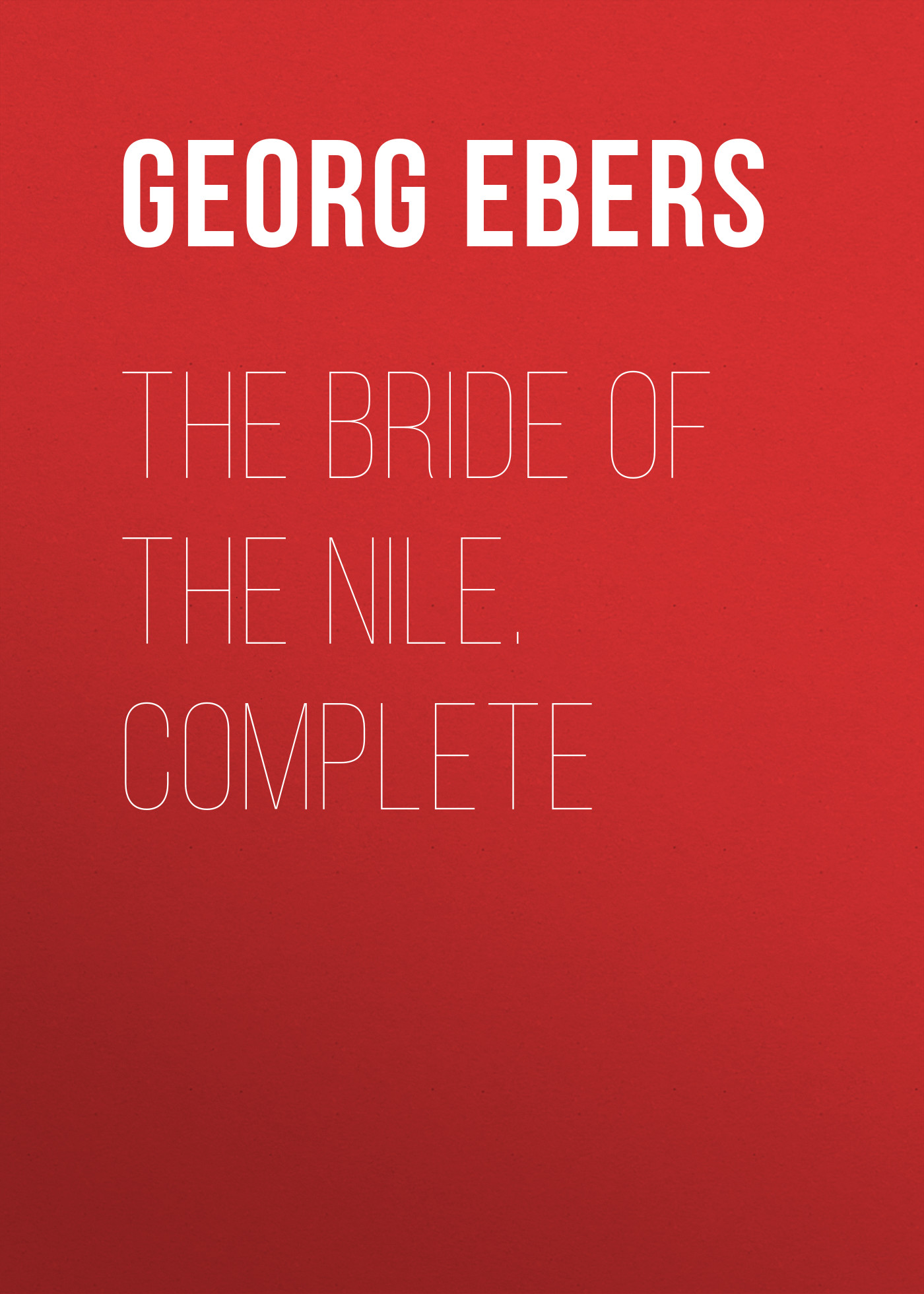Georg Ebers The Bride of the Nile. Complete the german bride