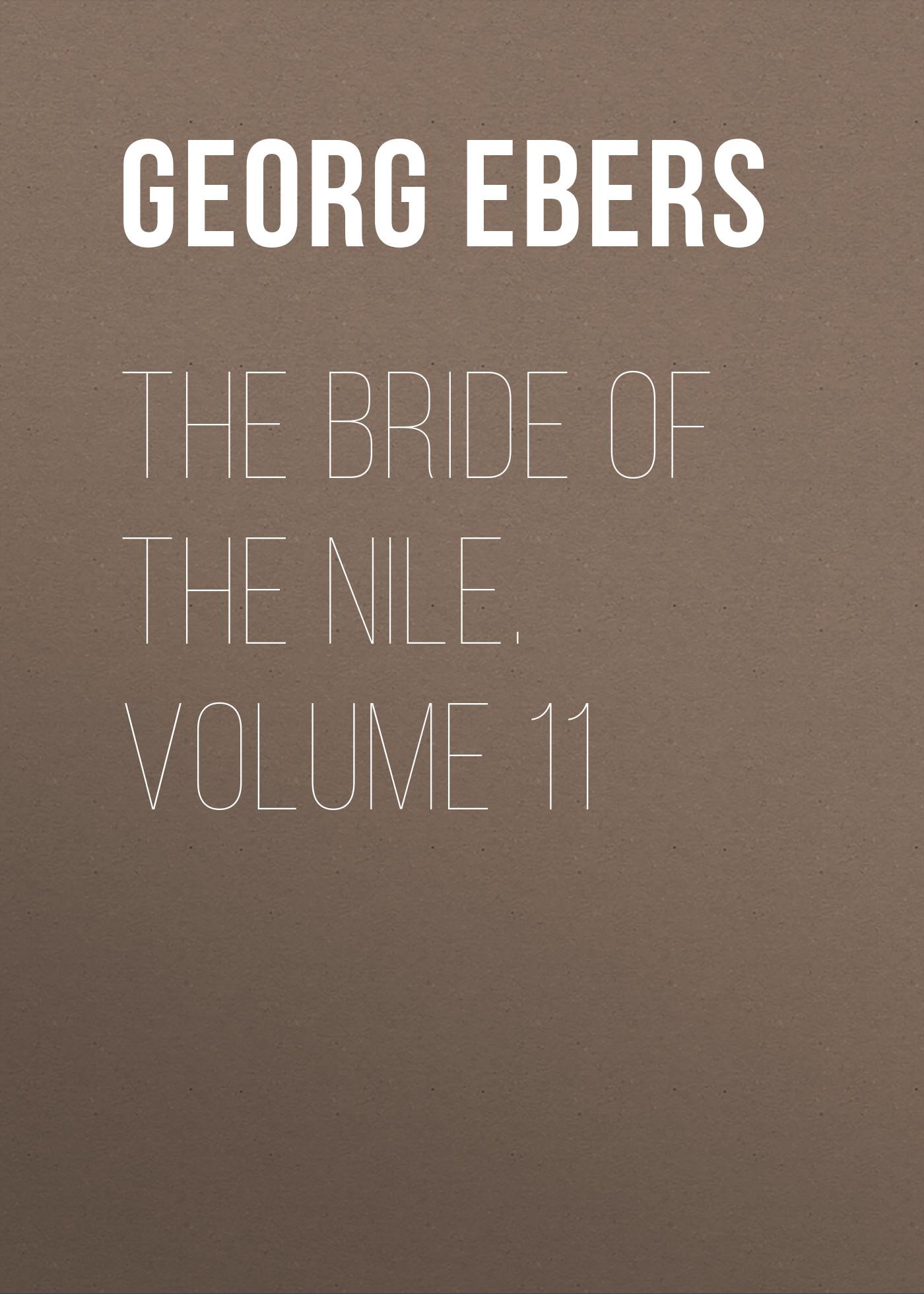 Georg Ebers The Bride of the Nile. Volume 11 gervinus georg gottfried the art of drinking