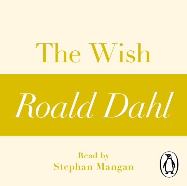 Roald Dahl Wish (A Roald Dahl Short Story) dahl roald dirty beasts