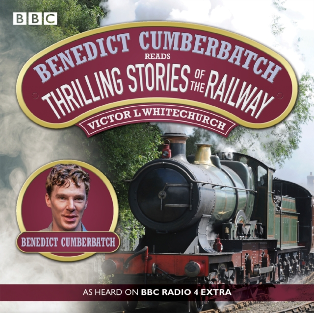 Victor Whitechurch Benedict Cumberbatch Reads Thrilling Stories of the Railway