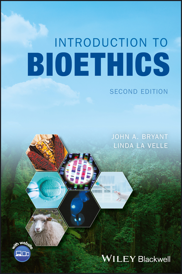 Linda Baggott la Velle Introduction to Bioethics adam briggle rich bioethics public policy biotechnology and the kass council