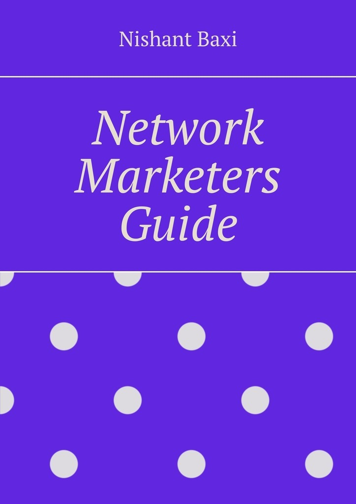 Nishant Baxi Network Marketers Guide gastronomy as a marketing tool