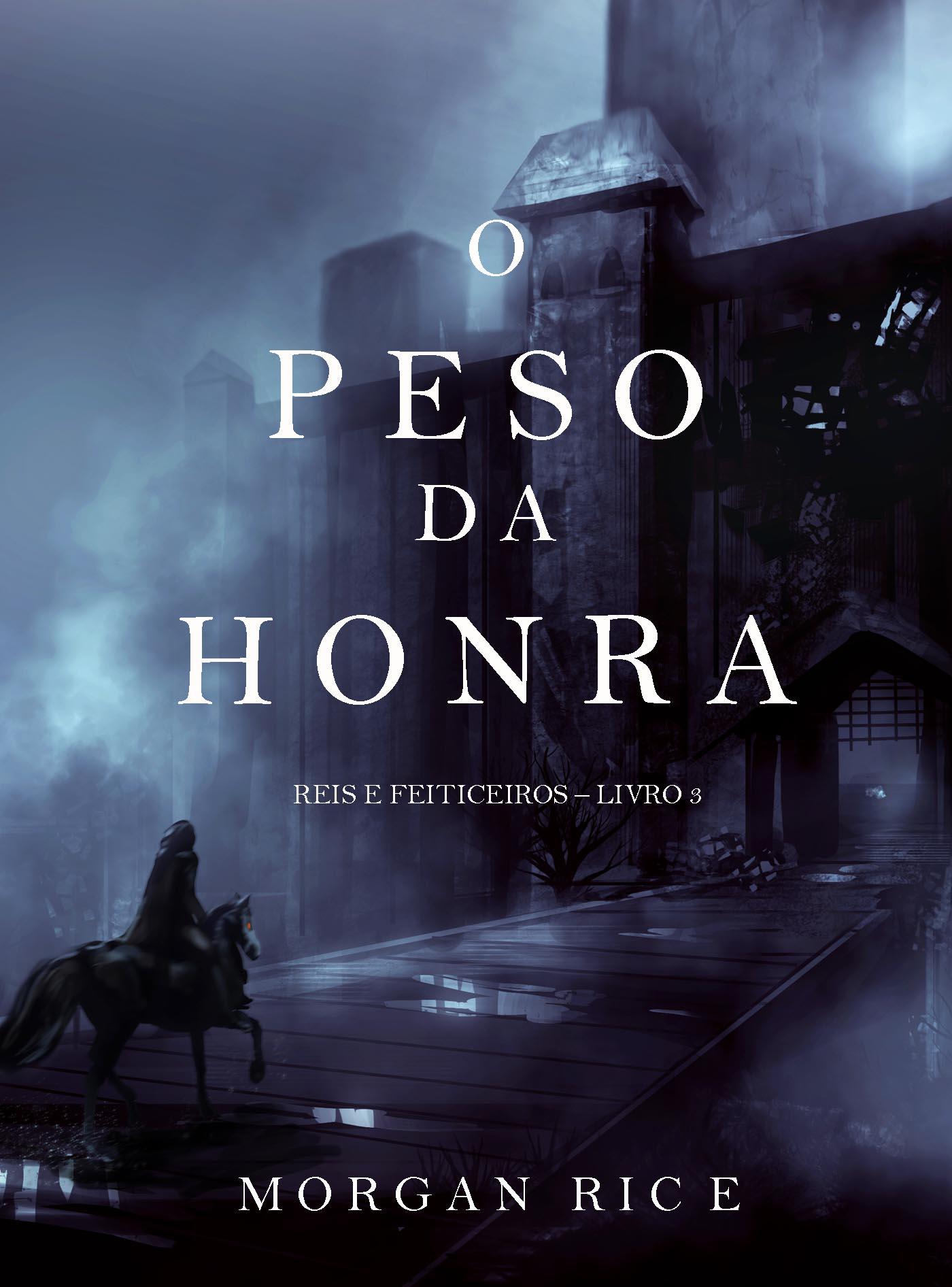 Морган Райс O Peso da Honra михаил верцелиус стихотворения