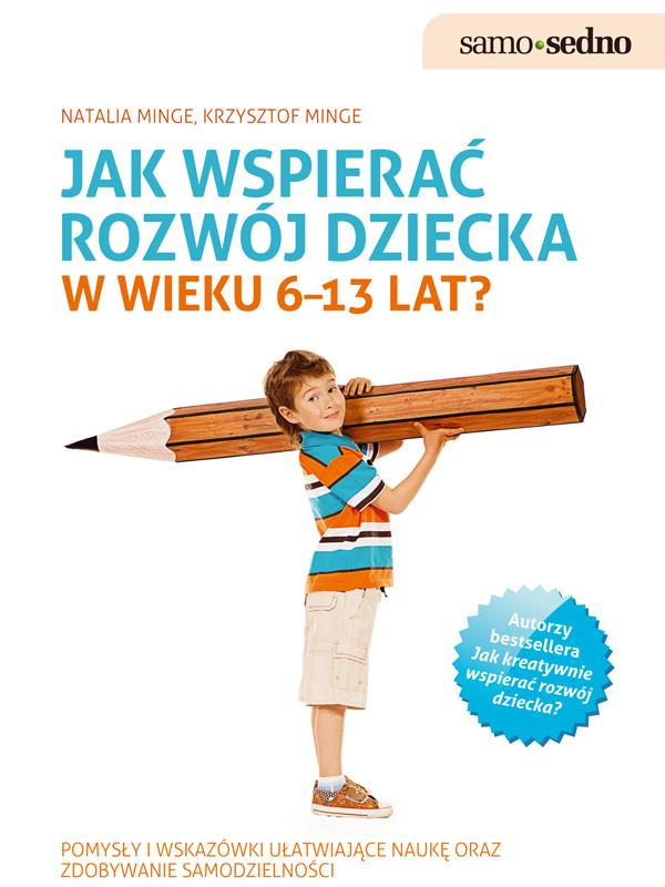 Natalia Minge Samo Sedno - Jak wspierać rozwój dziecka w wieku 6–13 lat? цена и фото