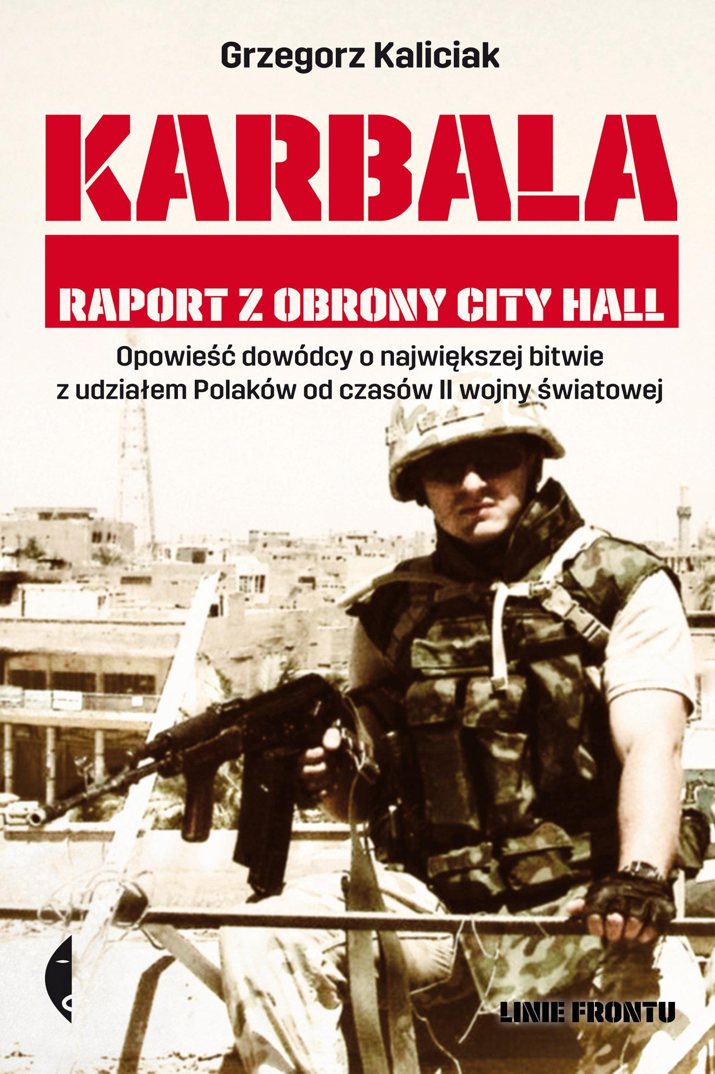 Ppłk Grzegorz Kaliciak Karbala недорого