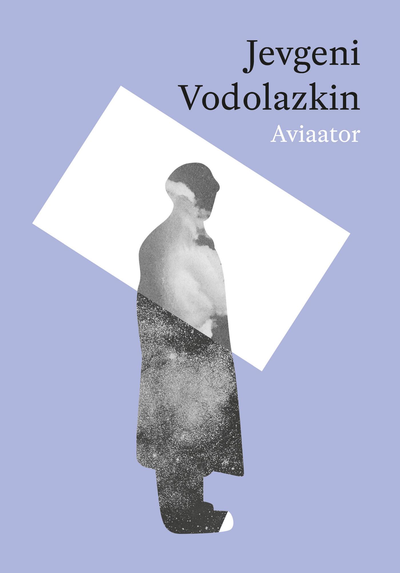 Jevgeni Vodolazkin Aviaator marko mihkelson venemaa valguses ja varjus