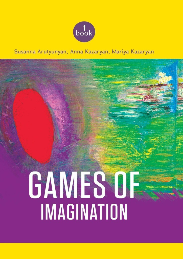 Susanna Arutyunyan Games of imagination h gardner in defence of the imagination