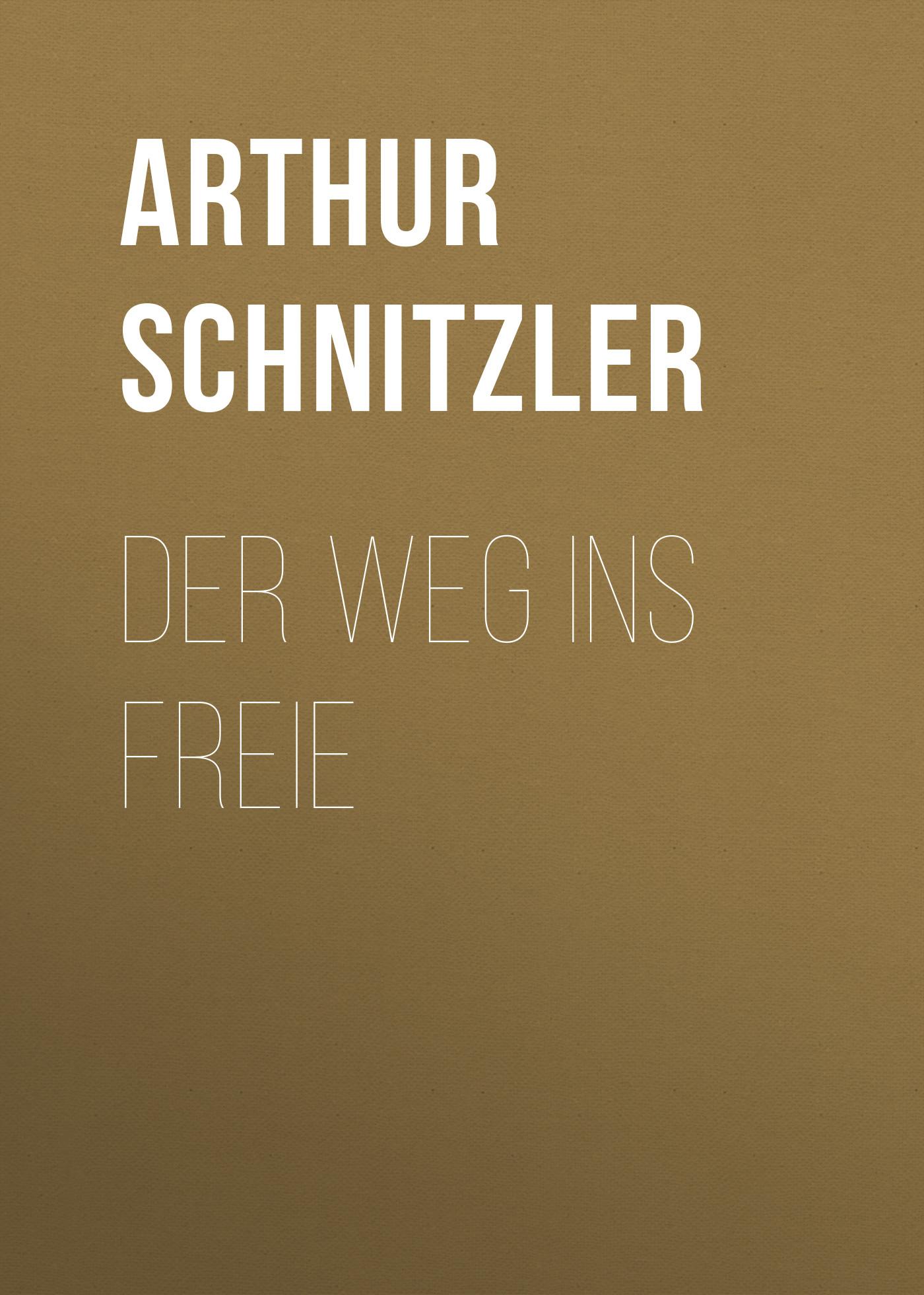 Arthur Schnitzler Der Weg ins Freie