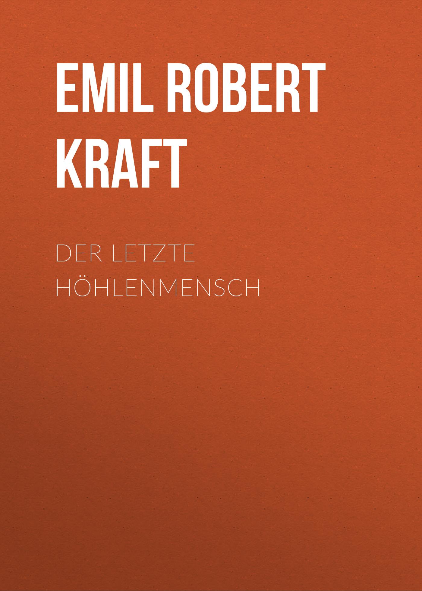 Emil Robert Kraft Der letzte Höhlenmensch robert emden gaskugeln anwendungen der mechanischen warmetheorie