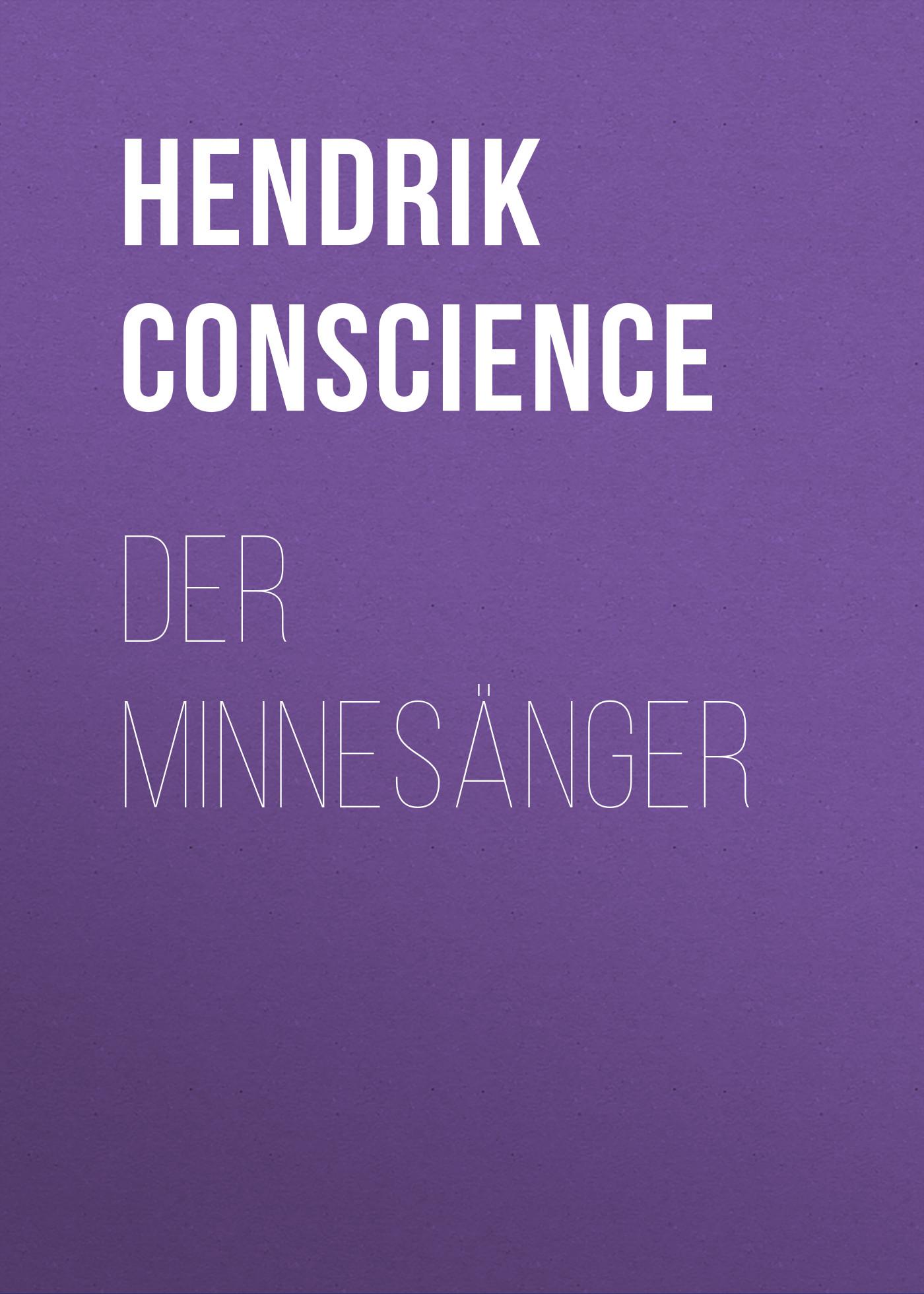 Hendrik Conscience Der Minnesänger ilves toomas hendrik suurem eesti