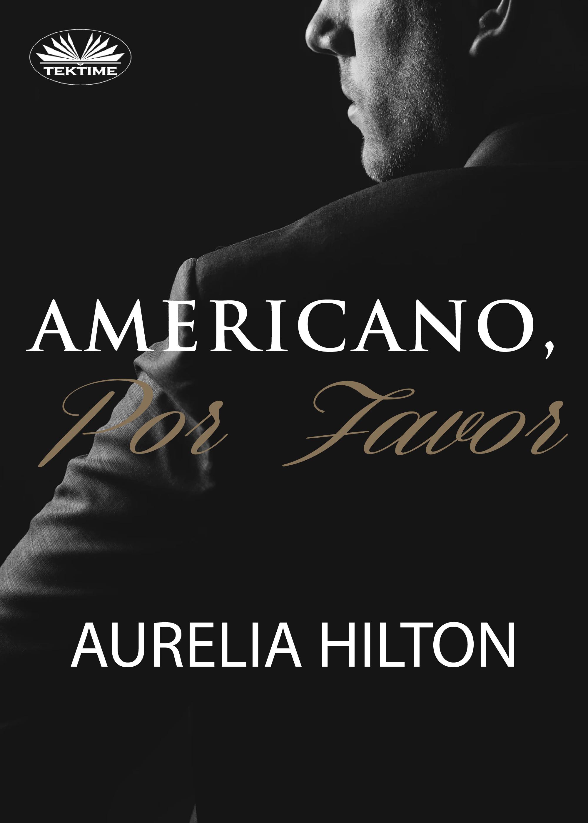 Aurelia Hilton Americano, Por Favor. lucien liroy descubre todo el poder que hay en ti