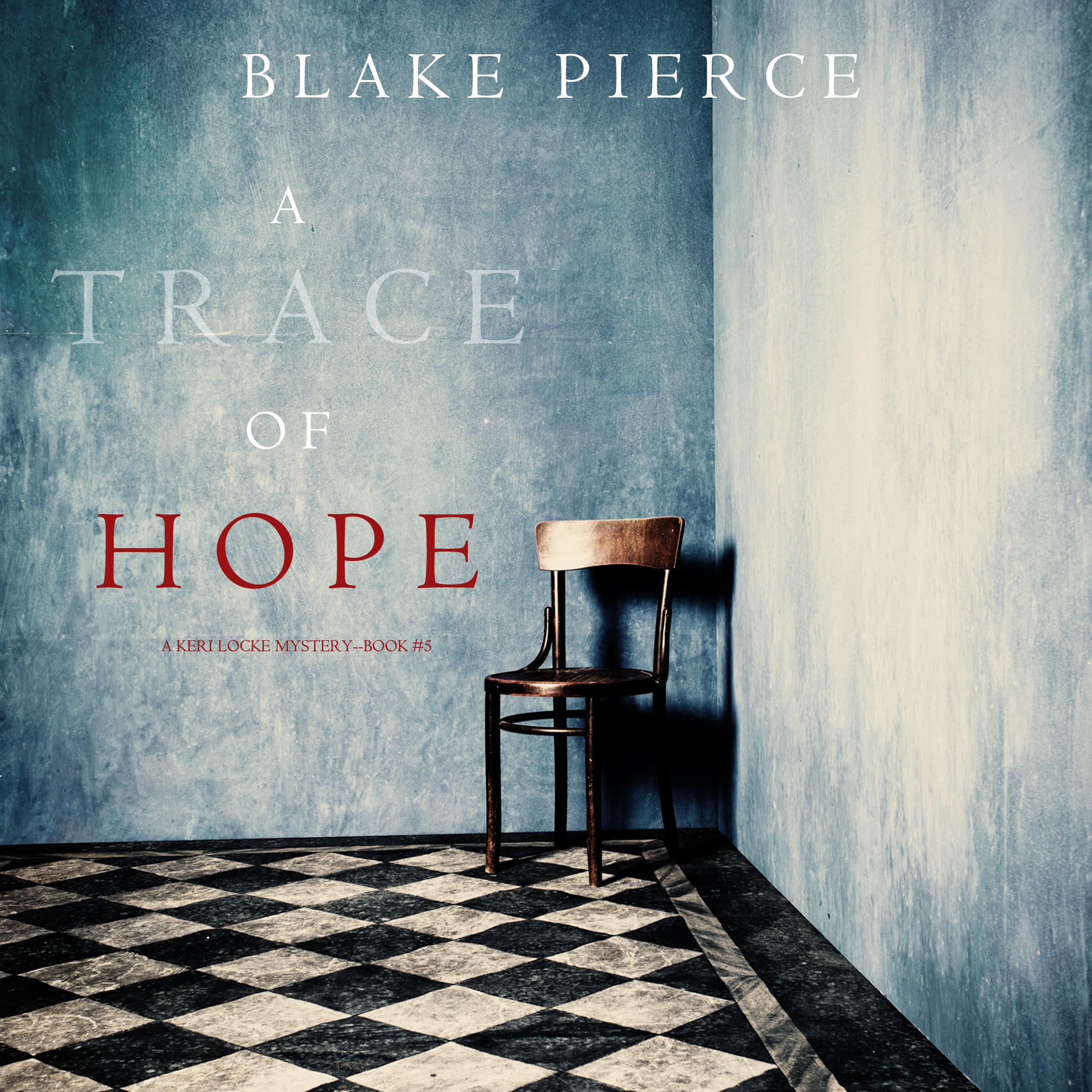 Блейк Пирс A Trace of Hope блейк пирс a trace of death