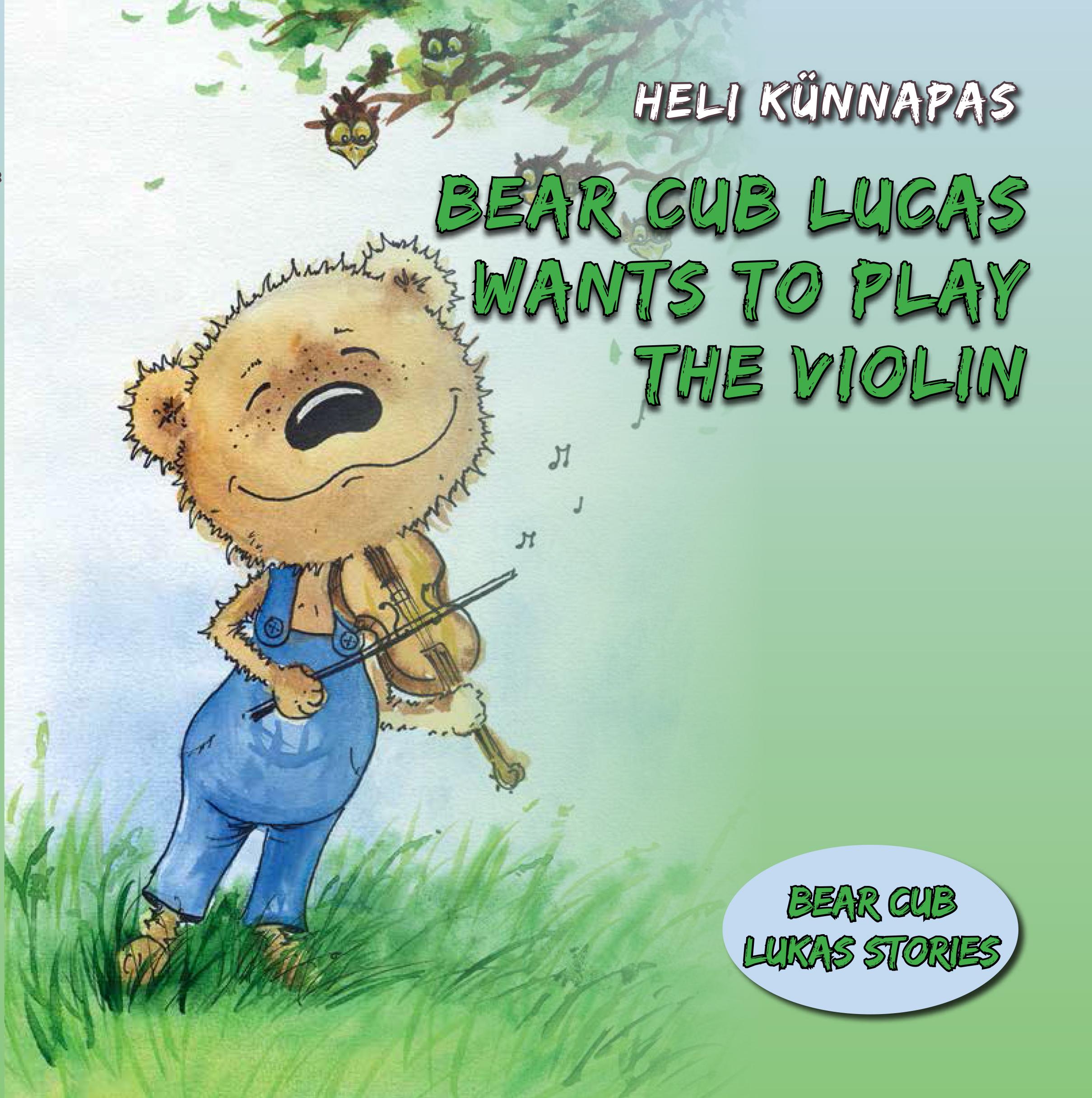 Heli Künnapas Bear Cub Lucas Wants to Play the Violin цена и фото