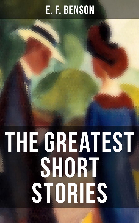 цена E. F. Benson The Greatest Short Stories of E. F. Benson онлайн в 2017 году