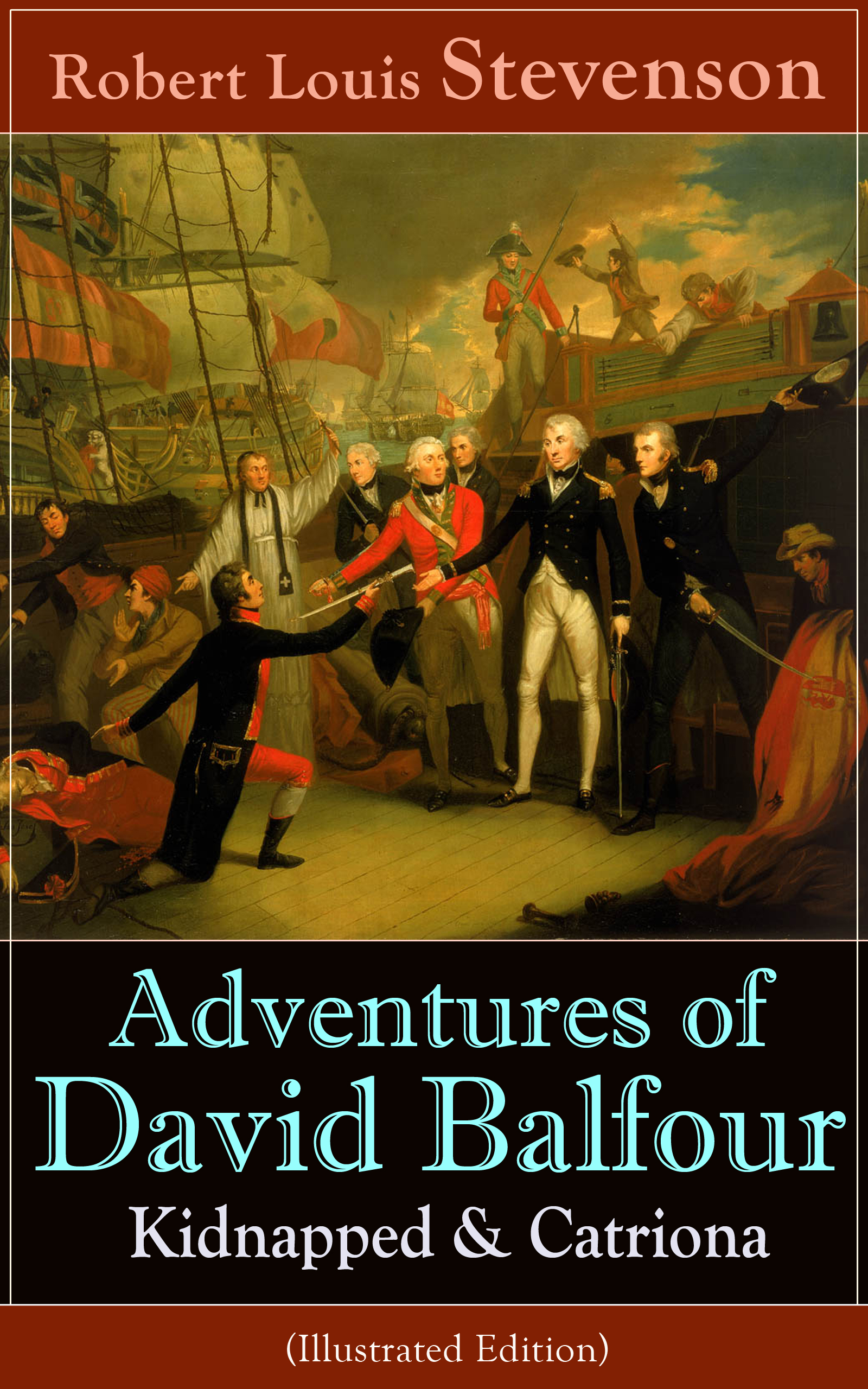 Robert Louis Stevenson Adventures of David Balfour: Kidnapped & Catriona (Illustrated Edition)