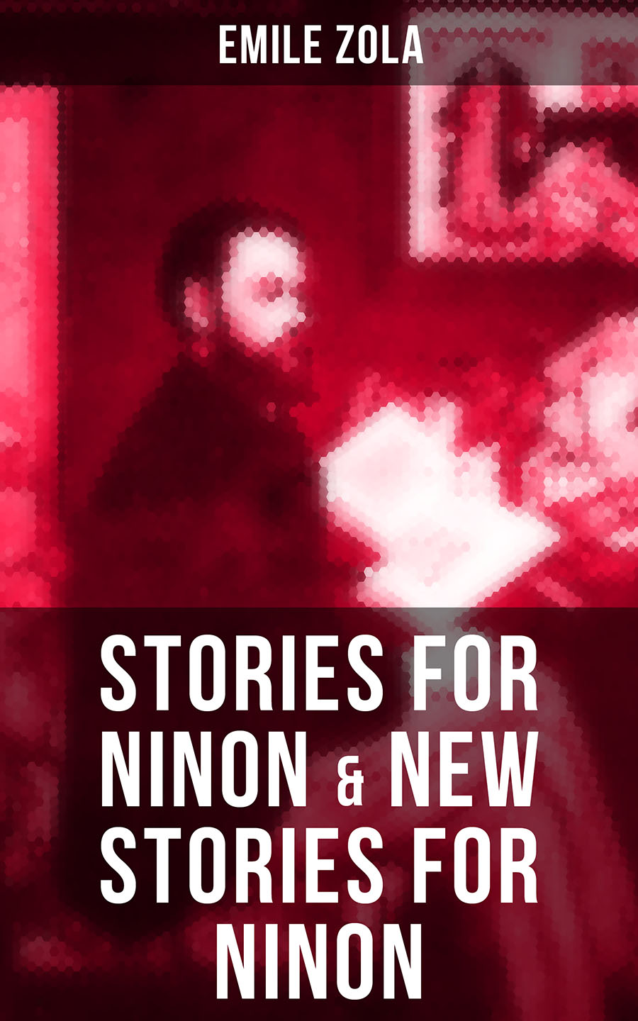 Emile Zola STORIES FOR NINON & NEW STORIES FOR NINON эмиль золя four short stories by emile zola