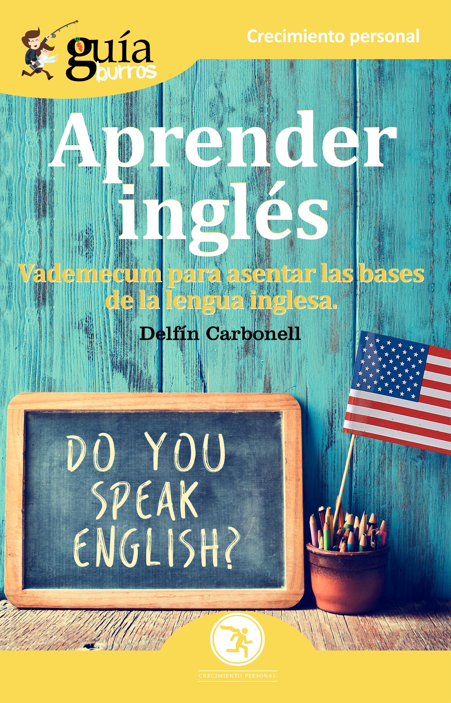 Guíaburros Aprender Inglés ( Delfín Carbonell  )