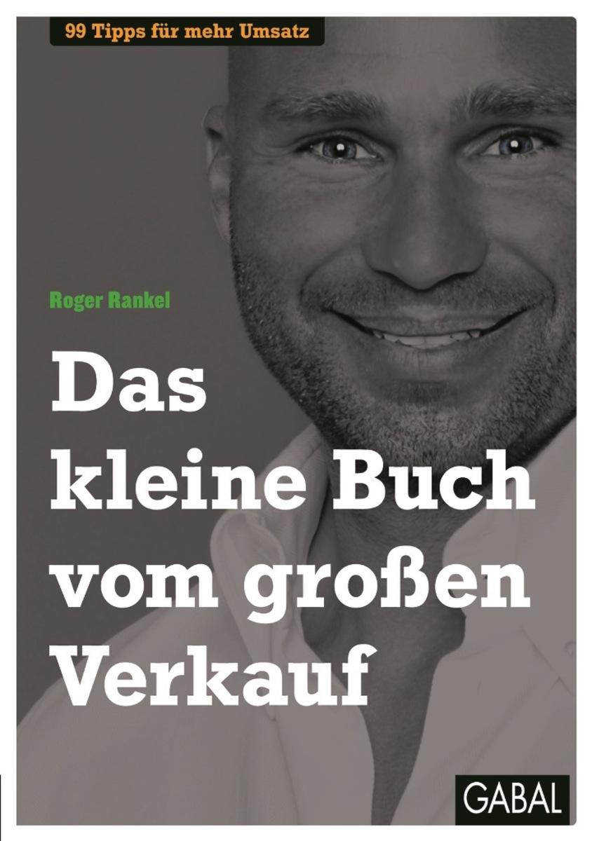 цена Roger Rankel Das kleine Buch vom großen Verkauf онлайн в 2017 году