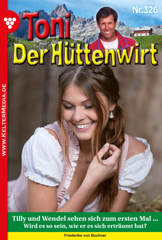 цена на Friederike von Buchner Toni der Hüttenwirt (ab 301) 326 – Heimatroman