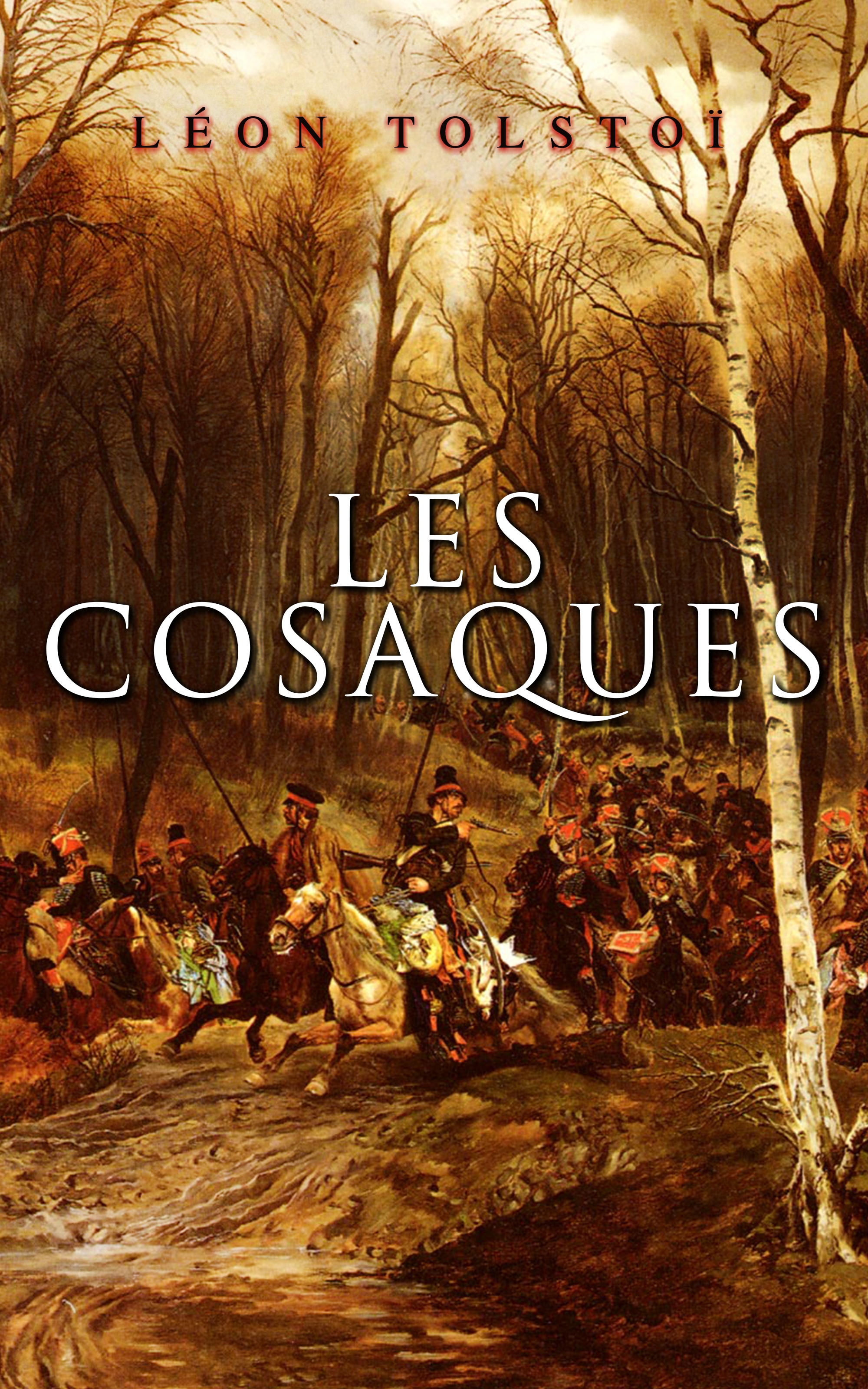 Leon Tolstoi Les Cosaques лев толстой tolstoi for the young select tales from tolstoi