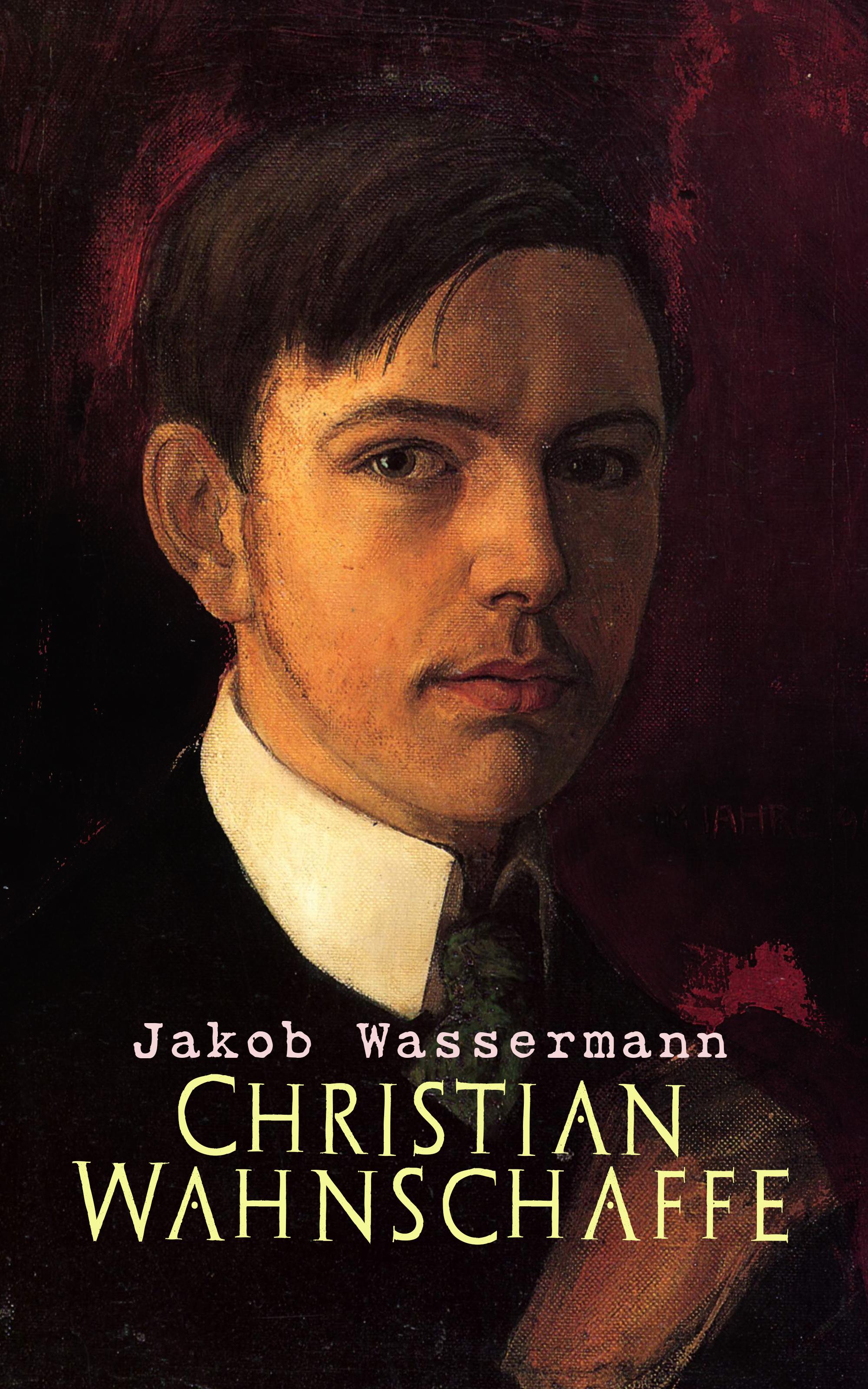 цена на Jakob Wassermann Christian Wahnschaffe
