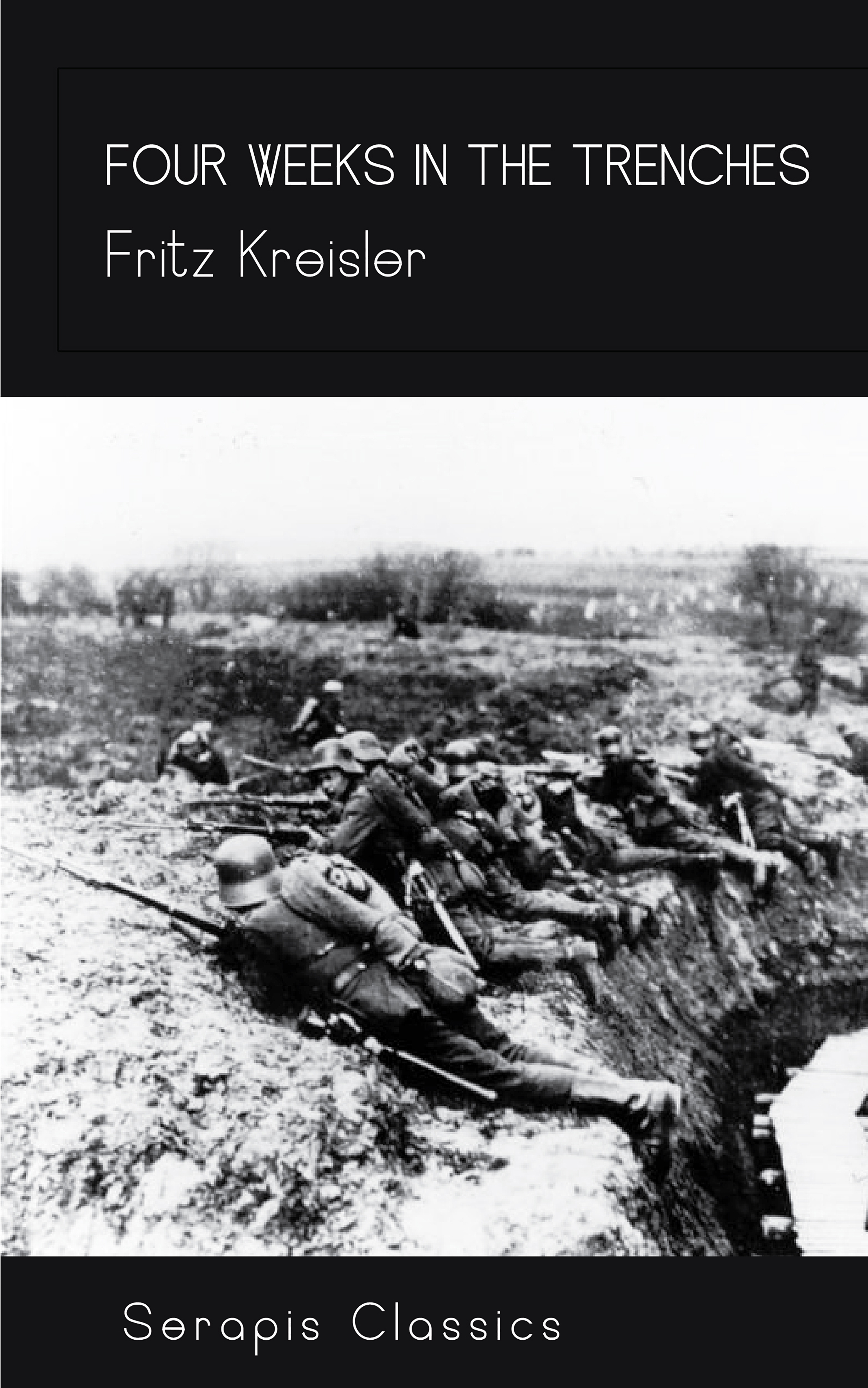 Fritz Kreisler Four Weeks in the Trenches lee weeks the trophy taker