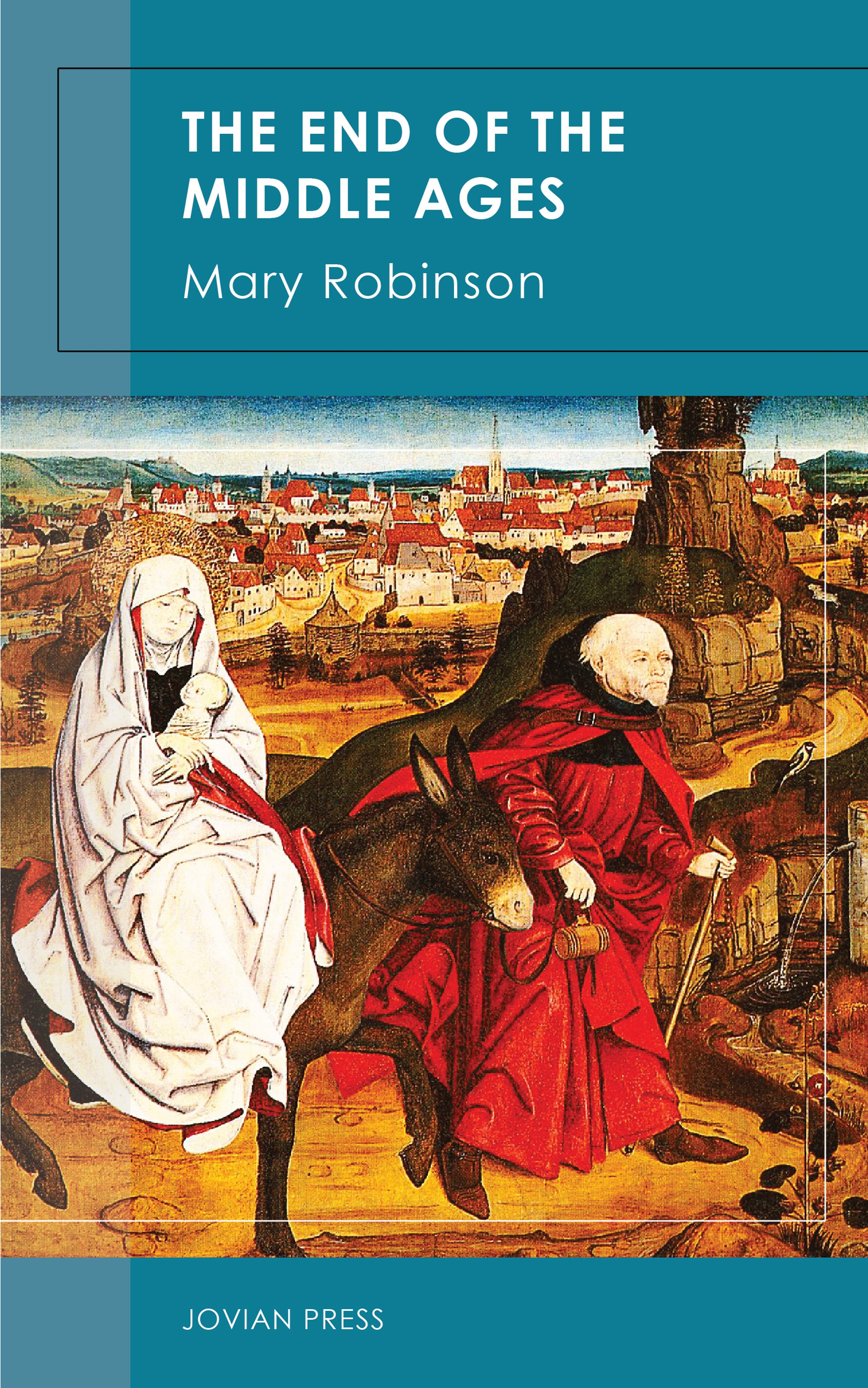 Mary Robinson The End of the Middle Ages wyss j the swiss family robinson